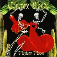 Concrete Blonde Mexican Moon....give it a listen........